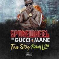 True Story Real Life - Single - Spokewheel & Gucci Mane mp3 download