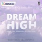 download lagu Sheryl Sheinafia & Claudya Fritska Dream High ( Asian Para Games 2018 Official Song )