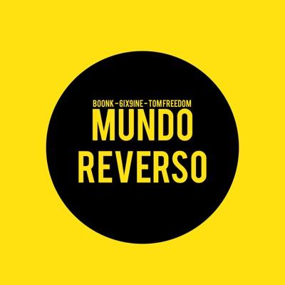 -Mundo Reverso (feat. Tom Freedom & 6ix9ine) - Single - BOONK mp3 download