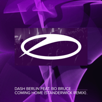 Coming Home (feat. Bo Bruce) [Standerwick Extended Remix] Dash Berlin