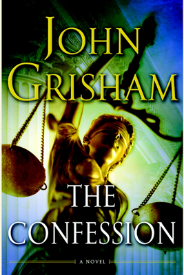 The Confession: A Novel (Unabridged) - John Grisham