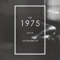 Facedown EP - The 1975 mp3 download