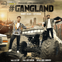 Gangland (feat. Deep Kahlon) Mankirt Aulakh