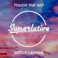 Touch the Sky (Extended Mix) Serge Legran MP3