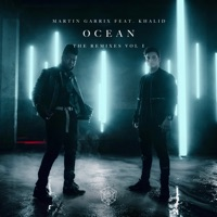 Ocean (feat. Khalid) [Remixes, Vol. 1] - EP - Martin Garrix mp3 download