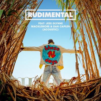 These Days (Acoustic) - Rudimental Feat. Jess Glynne, Macklemore & Dan Caplen mp3 download