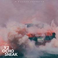 Y2Ocho - DJ E-Feezy, Y2 & Ocho Sneak mp3 download