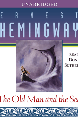 The Old Man and the Sea (Unabridged) - Ernest Hemingway
