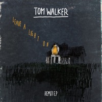 Leave a Light On (Remixes) - EP - Tom Walker