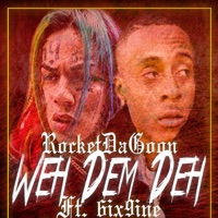 Weh Dem Deh (feat. 6ix9ine & Chucky Beatz) - Single - Rocket Da Goon mp3 download