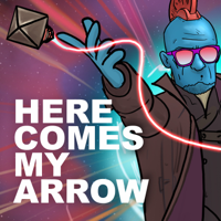 Here Comes My Arrow How It Should Have Ended MP3