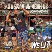 We Lit (feat. Kenny Muney) - Single - Mizta CEO mp3 download