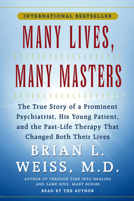 Many Lives, Many Masters (Abridged) - Brian L. Weiss