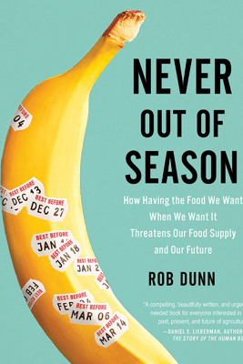 Never Out of Season - Rob Dunn