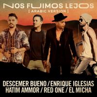 Nos Fuimos Lejos (feat. El Micha & RedOne) [Arabic Version] Descemer Bueno, Enrique Iglesias & Hatim Ammor MP3