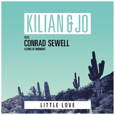Little Love - Kilian & Jo Feat. Conrad Sewell & Sons Of Midnight mp3 download