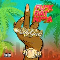 Fu*k Dat Ni**a - Single - Quality Control & City Girls mp3 download