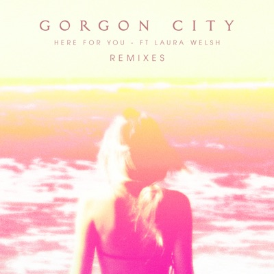 Here For You (Bingo Players Remix) - Gorgon City Feat. Laura Welsh mp3 download