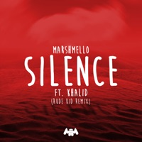 Silence (feat. Khalid) [Rude Kid Remix] - Single - Marshmello mp3 download