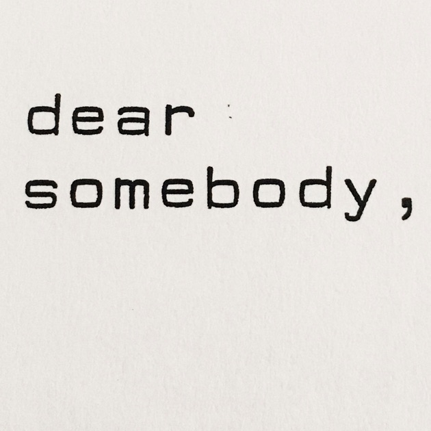 dear somebody, by dear somebody, on Apple Podcasts