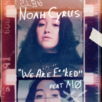 We Are... (feat. MØ) - Single - Noah Cyrus mp3 download
