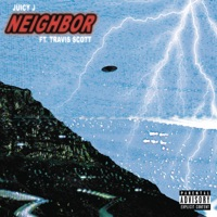 Neighbor (feat. Travis Scott) - Single - Juicy J mp3 download