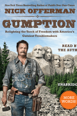 Gumption: Relighting the Torch of Freedom with America's Gutsiest Troublemakers (Unabridged) - Nick Offerman