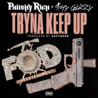 Tryna Keep Up (feat. Shy Glizzy) - Single - Philthy Rich mp3 download