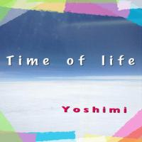 Time of Life Yoshimi