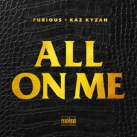 All On Me - Single - Furious & Kaz Kyzah mp3 download