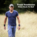 Free Download Trent Tomlinson Come Back To Bed Mp3