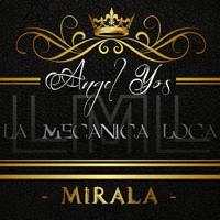 Mirala Angel Yos Y La Mecanica Loca
