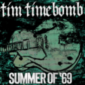 Free Download Tim Timebomb Summer Of '69 Mp3