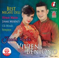 Best Melayu Deli Beniqno & Vivien Janda Muda - Beniqno & Vivien Vania