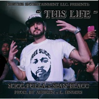 This Life (feat. Sean Blacc) - Single - Slicc Pulla mp3 download