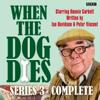 Ian Davidson & Peter Vincent - When the Dog Dies: Complete Series 3  artwork