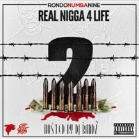 Real N***a 4 Life 2 - Rondonumbanine mp3 download