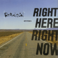 Right Here, Right Now Fatboy Slim