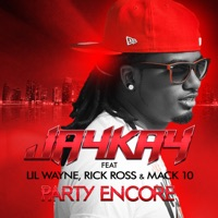 Party Encore (feat. Lil Wayne, Rick Ross & Mack 10) [Remix] - EP - Jaykay mp3 download