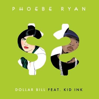 Dollar Bill - Phoebe Ryan Feat. Kid Ink mp3 download