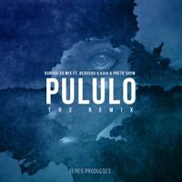 Pululo (feat. Bebucho Q Kuia & Preto Show) [Soulful Remix] [feat. Bebucho Q Kuia & Preto Show] Dorivaldo Mix