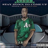 Stay Down to Come Up (Hosted By DJ Mustard & DJ Amen) - Vell mp3 download