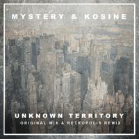 Uknown Territory (Retropolis Remix) Mystery & Kosine