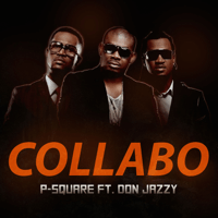 Collabo (feat. Don Jazzy) P-Square MP3