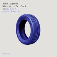 Gridlock (Digweed & Muirs Stripped Down Mix) John Digweed & Nick Muir