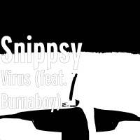 Virus (feat. Burnaboy) - Single - Snippsy mp3 download