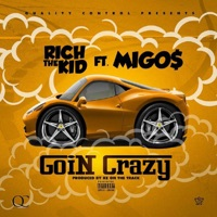 Goin Crazy (feat. Migos) - Single - Rich The Kid mp3 download