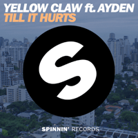 Till It Hurts (feat. Ayden) Yellow Claw