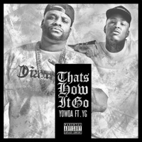 That's How It Go (feat. YG) - Single - Yowda mp3 download