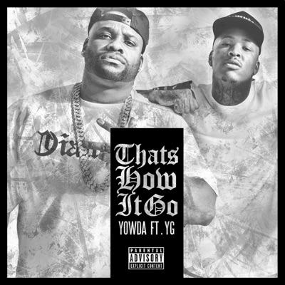 -That's How It Go (feat. YG) - Single - Yowda mp3 download